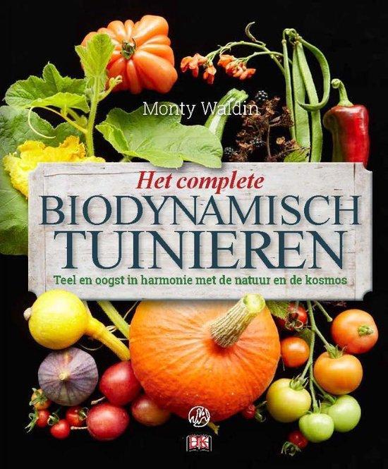 Het complete biodynamisch tuinieren